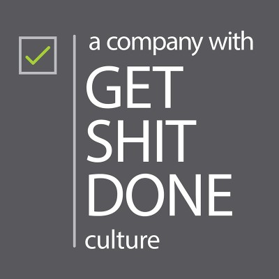 Get Shit Done Culture